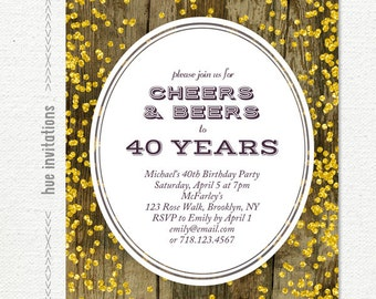 40th birthday invitation for men, beer birthday invitation printable, cheers and beers to 40 years, gold glitter rustic wood simple design