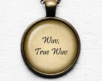 "Princess Bride ""Wuv, True Wuv"" Pendant and Necklace"