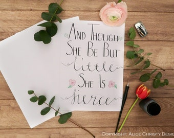 Calligraphy Wall Art, Nursery Print - And Though She Be But Little, She Is Fierce - Shakespeare - A4 Instant Download/Printable