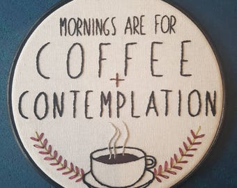 """Stranger Things - Coffee & Contemplation - 6"""" Hand Embroidered Hoop"""
