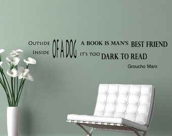 Wall Decal Quote Groucho Marx Quotes Outside Of A Dog, A Book Is A Man's Best Friend Sayings Quotations Bedroom Dorm Wall Art Decor Z111