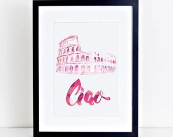 Ciao Watercolor Art, Sketch, Hello Quote, Roman Coliseum, Wanderlust Quote, Rome Art Print, Travel Quote, Instant Download 8x10