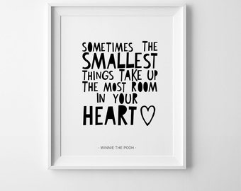 Sometimes the smallest things take up the most room in your heart, winnie the pooh quotes, nursery print, printable art, digital print