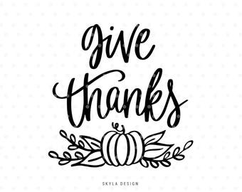 Give thanks svg, Thanksgiving Svg, Svg Commercial use, Cutting file, Svg cut files, Happy thanksgiving svg, Handlettered svg