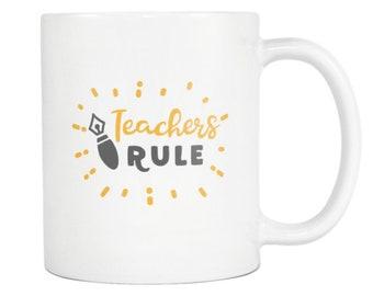 MUG:  Teachers Rule - Great teacher gift, student gift, graduation, office, co-worker, friend gift, holiday gift, teacher appreciation