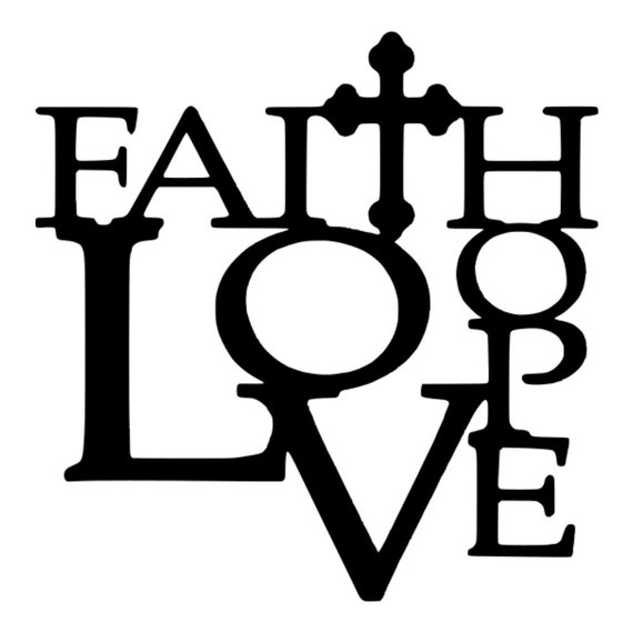 Faith Hope Love Svg Wedding Svg Faith Svg Christian Svg