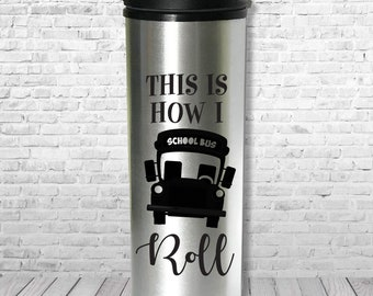 travel tumbler / vinyl / vinyl decal / Insulated / hot or cold / teacher gift / teacher appreciation / Bus Driver Gift / personalized