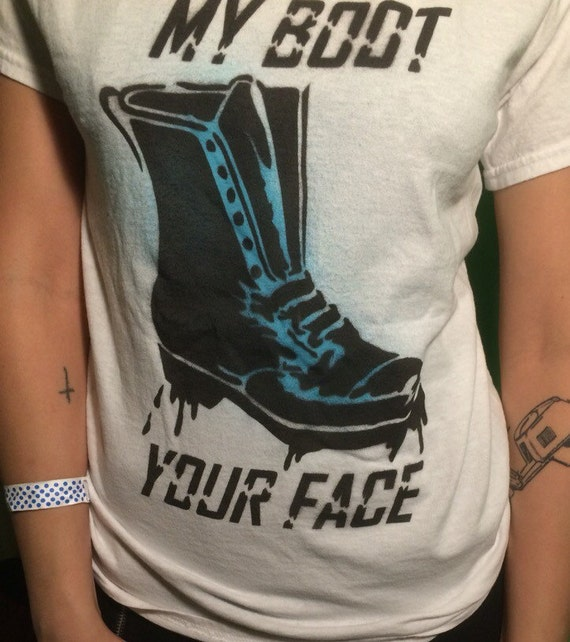 My Boot Your Face shirt