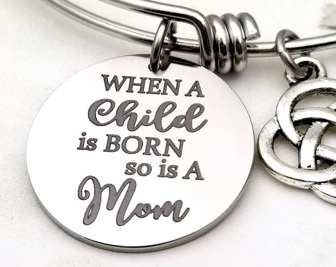 When a child is born, so is a Mom expandable bangle charm bracelet, new mom, new baby, newborn, family, expecting, first child