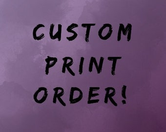 Custom Prints!