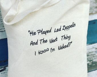 Led Zeppelin Tote, Grocery Bag for Music Fans, Funny Quote
