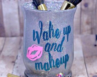 Wake Up and Makeup Brush Holder, Glitter Make Up Brush Holder, Makeup Storage, Brush Organizer, Gift For Her, Vanity Storage.