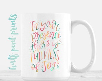 In your presence is fullness of joy - Hand Lettered Mug, Rainbow Hand Lettering Mugs, Encouragement Gift, Gifts Under 30, Bible Verse, Psalm