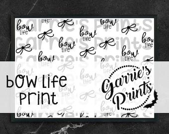 Printable   Bow Life Print  
