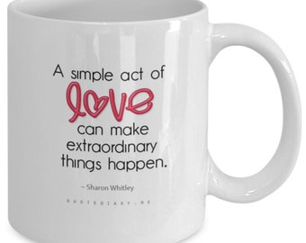 A simple act of love mug