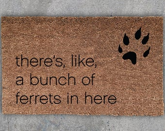 There's Like A Bunch Of Ferrets In Here, Funny Doormat, Cute Doormat, Wedding Gift, Closing Gift, Housewarming Gift, Welcome Mat