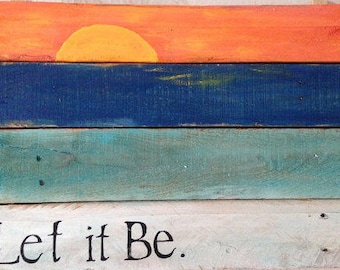 Let it Be handmade Pallet Wood Sign