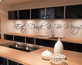Eat Drink and be Merry  ~ Wall Decal: Words and Phrases