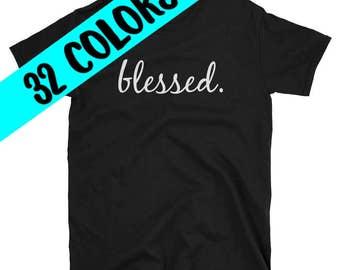 Blessed Shirts, Christian Shirt, Blessed Tshirt, Inspirational Shirt, Christian Tee, Faith Shirt, Christian Gifts, Faith T-Shirts, Faith Tee