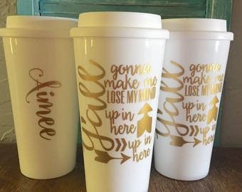 Coffee Tumbler Y'all gonna make me lose my Mind with personalized name on back