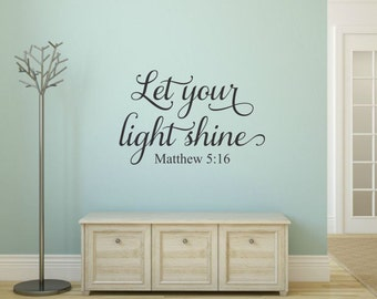 Let Your Light Shine Wall Decal Scripture Wall Decal Matthew 5 16 Decal Christian Wall Decal Bible Verse Wall Decal Christian Wall Decal