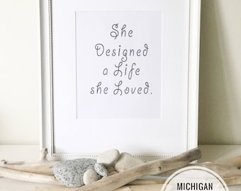 Downloadable print, Black and White, Female Inspirational Quote, Inspirational Quotes, She Designed a life she loved