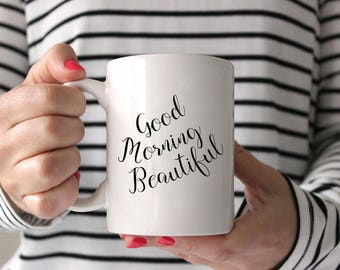 Good Morning Beautiful Coffee Mug,Brides Coffee Cup,His and Her coffee cups,His and Her Mugs,Hubby Coffee Mug,Couples Mug,Wife Coffee Mug