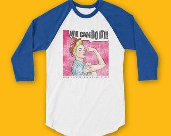 WE CAN DO It 3/4 sleeve raglan shirt, Women's History Month Tshirt, Fashion, Funny, Gift Raglan tshirt