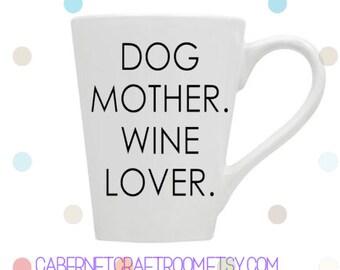Dog Mother.  Wine Lover.  Coffee Mug // Hand Painted // Dishwasher Safe