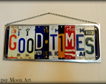 License Plate Sign.  Good Times License Plate Art Recycled Art Metal Sign
