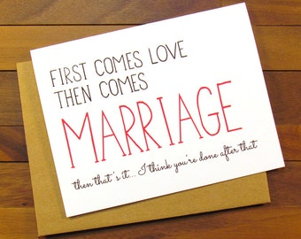 Funny Wedding Card - Funny Marriage Card - First Comes Love Then Comes Marriage