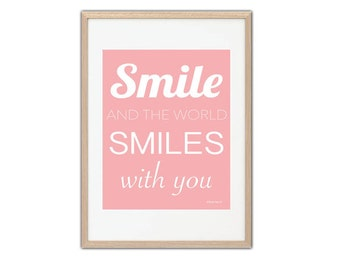 Print white and pink message smile and the world smiles with you