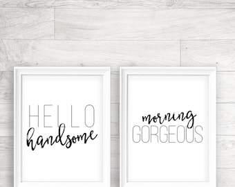 Hello Handsome, Morning Gorgeous, Printable Set, Wedding Gift - INSTANT DOWNLOAD - 8x10, 5x7