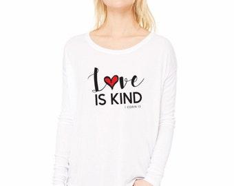 """Ladies """"Love is Kind"""" White Long Sleeve Flowy Tee"""
