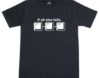 If All Else Fails Ctrl Alt Delete Funny Gamer Computer Mens Loose Fit T-Shirt