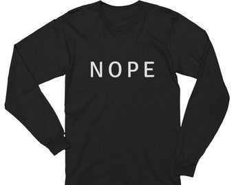 Nope Long Sleeve Quote T-Shirt Winter Top
