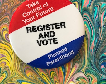 Planned Parenthood Women's Rights Cause Buttons Vintage Orig 70's -80's  Pinback Button Equality Pro Choice