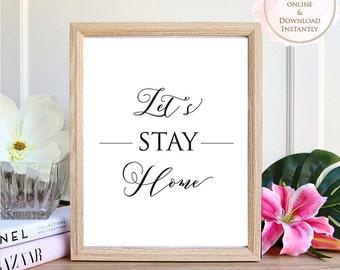 Printable wall art, Printable Quote, Lets Stay Home, Wall Art Prints, Printable Art, Home decor, Printable Gift, Inspirational Art, Prints