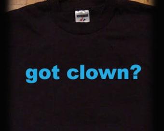 Got clown t shirt