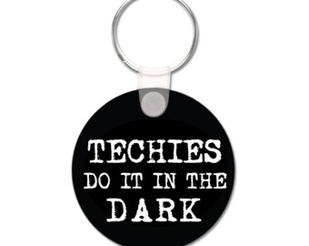 Techie's Do It In The Dark Key Ring