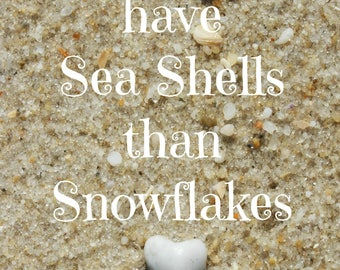 I'd rather have Sea Shells than Snowflakes Sand Beach Writing  Fine Art Photo