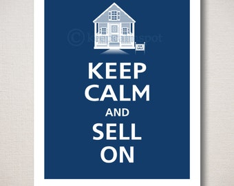 Keep Calm and SELL ON Real Estate Typography Art Print