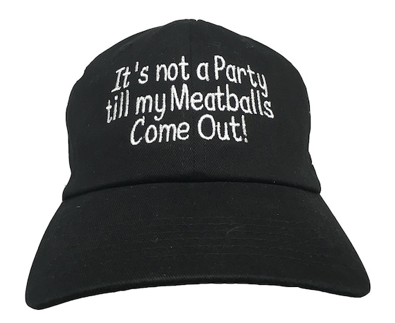 It's not a Party till my Meatballs Come Out! (Polo Style Ball Various Colors with White Stitching)