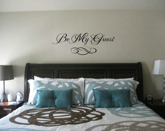 Bedroom wall decal -Be My Guest wall quote - Vinyl Wall Art Decal - Guest room Vinyl Lettering - Vinyl Quote Wall Decal