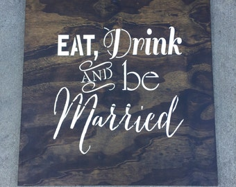 Eat, Drink, And Be Married Wedding Sign