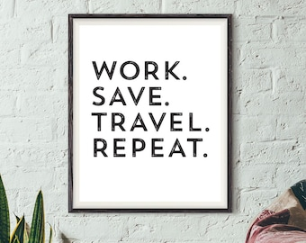 "Printable Typography Work. Save. Travel. Repeat. Art Print - 8x10"" - Instant Download - Home Decor - Office - Modern Wall Art"