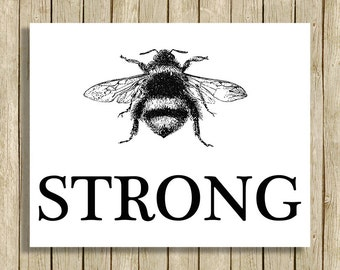 Be Strong printable wall art quote instant download 8 x 10 inspirational motivational bee print digital home decor strength download poster
