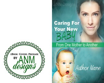 Premade eBook Cover Design 'Caring for Your New Baby' Non-Fiction Book Cover, Baby