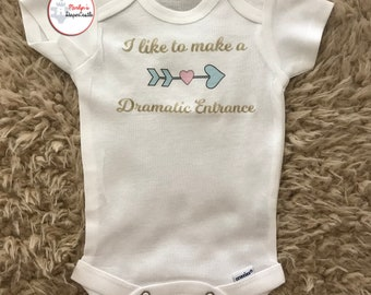 I Like To Make a Dramatic Entrance Baby Onesie, Preemie Baby, Funny Onesie, Baby Shower Gift, Coming Home Outfit