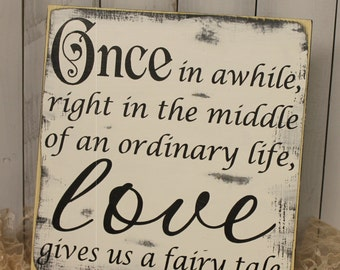 ONCE in awhile/LOVE gives us a fairy tale/Wedding Sign/Photo Prop/U Pick Color/Great Shower Gift/Vineyard/Rustic
